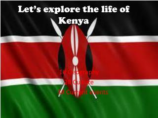 Let's explore the life of Kenya