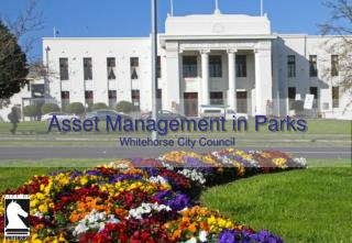 Asset Management in Parks Whitehorse City Council