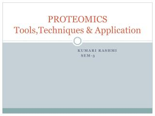 PROTEOMICS Tools,Techniques  & Application