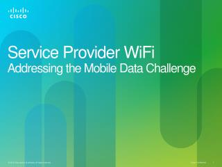 Service Provider WiFi Addressing the Mobile Data Challenge
