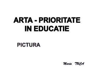 ARTA - PRIORITATE IN EDUCATIE