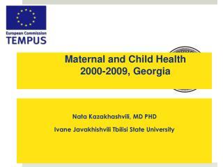 Maternal and Child Health  2000-2009, Georgia