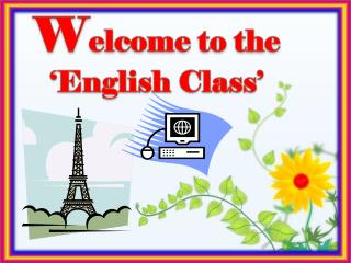 W elcome to the 'English Class'