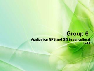 Application GPS and GIS in agricultural field