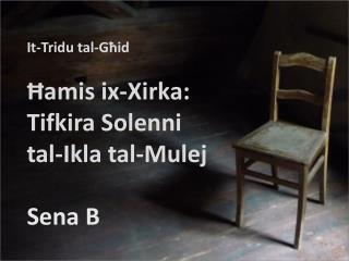 It- Tridu tal-Għid Ħa mis  ix- Xirka : Tifkira Solenni tal-Ikla tal-Mulej Sena B