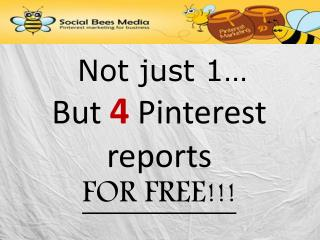 Pinterest: 4 Free Pinterest Marketing Reports