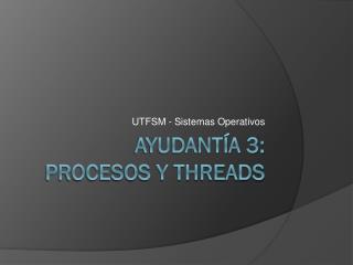 Ayudantía 3: Procesos y threads