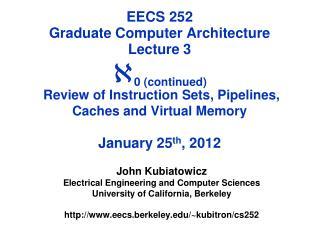 John Kubiatowicz Electrical Engineering and Computer Sciences University of California, Berkeley