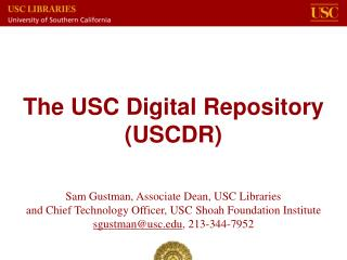 The USC Digital Repository (USCDR)