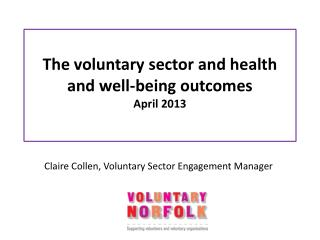 The voluntary sector and health and well-being outcomes April 2013