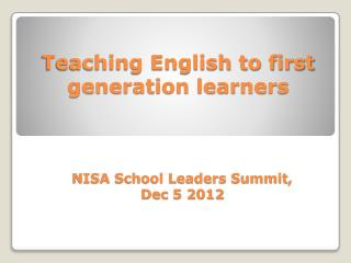 Teaching English to first generation learners