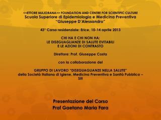 Presentazione del Corso Prof Gaetano Maria Fara