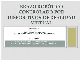 Brazo Robótico Controlado por DISPOSITIVOS DE realidad virtual