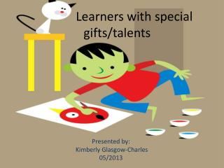 Learners  with special       gifts/talents