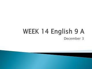 WEEK 14 English 9 A