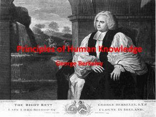 an analysis of george berkleys principles of human knowledge Abebookscom: a treatise concerning the principles of human knowledge (oxford philosophical texts) (9780198751618) by george berkeley and a great selection of similar new, used and collectible books available now at great prices.