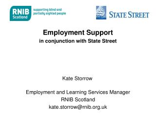 Employment Support  in conjunction with State Street 				Kate Storrow