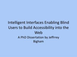 Intelligent Interfaces Enabling Blind Users to Build Accessibility into the Web