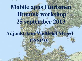 Mobile apps i turismen   Humtek workshop  25 september  2013