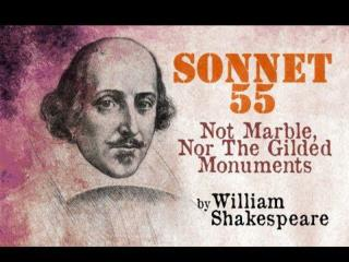 {Sonnet 55}  Not marble nor the gilded monuments