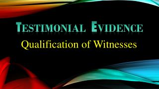 Qualification of Witnesses
