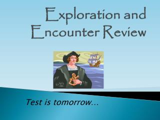Exploration and Encounter Review
