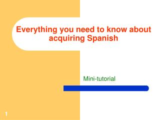 Everything you need to know about acquiring Spanish