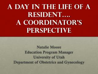 A day in the life of a resident…. a coordinator's perspective