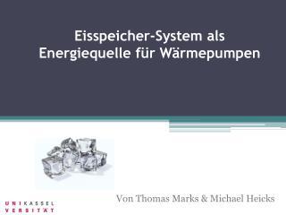 Eisspeicher-System als Energiequelle für Wärmepumpen