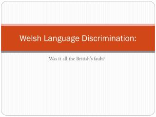 Welsh Language Discrimination: