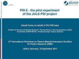PSI-2 - the pilot experiment  of the JULE-PSI project