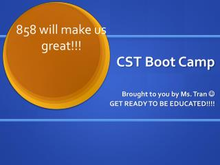 CST Boot Camp