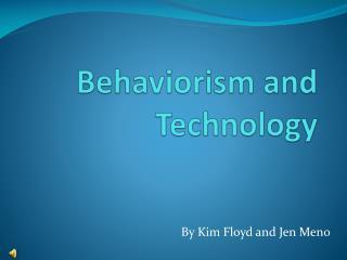 Behaviorism and Technology