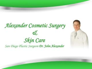 Plastic Surgeon La Jolla - Alexander Cosmetic surgery