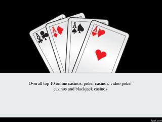 Overall top 10 online casinos, poker casinos, video poker ca