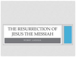 The Resurrection of Jesus the Messiah