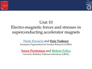 Unit 10 Electro-magnetic forces and stresses in superconducting accelerator magnets