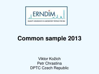 Common sample 2013 Viktor Kožich Petr Chrastina DPTC Czech Republic