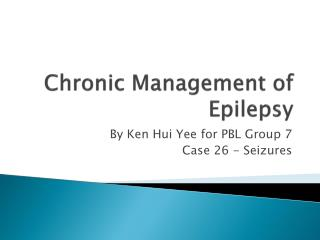 Chronic Management of Epilepsy