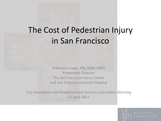 The Cost of Pedestrian  Injury in San Francisco