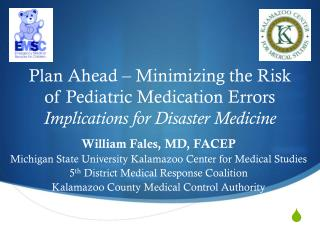 William Fales, MD, FACEP Michigan State University Kalamazoo Center for Medical Studies