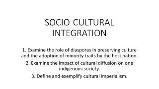 SOCIO-CULTURAL INTEGRATION
