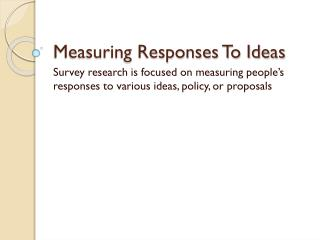 Measuring Responses To Ideas