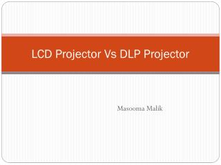 LCD Projector  Vs  DLP Projector
