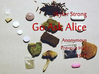 Skyler  Strong Go Ask Alice Anonymous Prentice Hall 1971