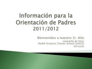 Información para  la  Orientación  de Padres 2011/2012