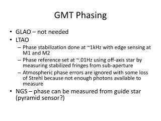 GMT Phasing