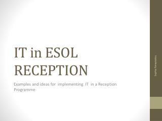 IT in ESOL RECEPTION