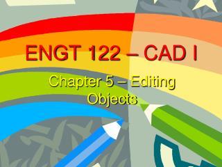 ENGT 122 � CAD I