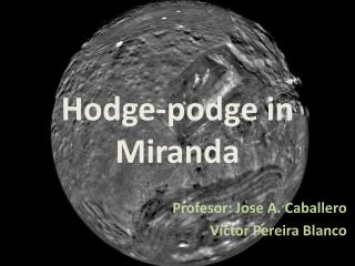 Hodge- p odge in Miranda
